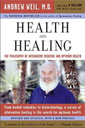 Health and Healing by Andrew Weil, MD